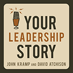 John Kramp, David Atchision, leadership, consulting, executive